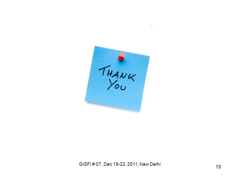 GISFI # 07, Dec 19-22, 2011, New Delhi 13