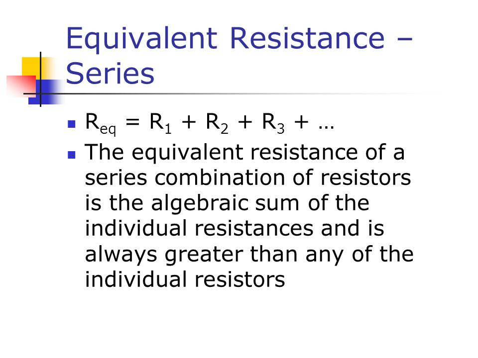 Equivalent Resistance – Series