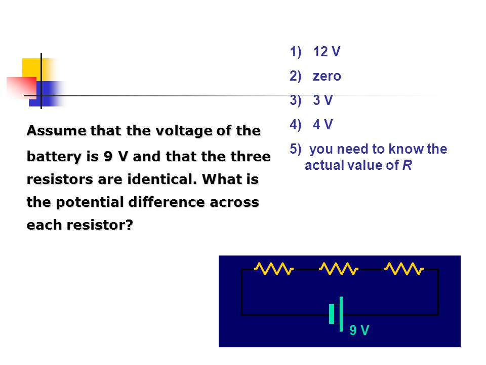 1) 12 V 2) zero. 3) 3 V. 4) 4 V. 5) you need to know the actual value of R.