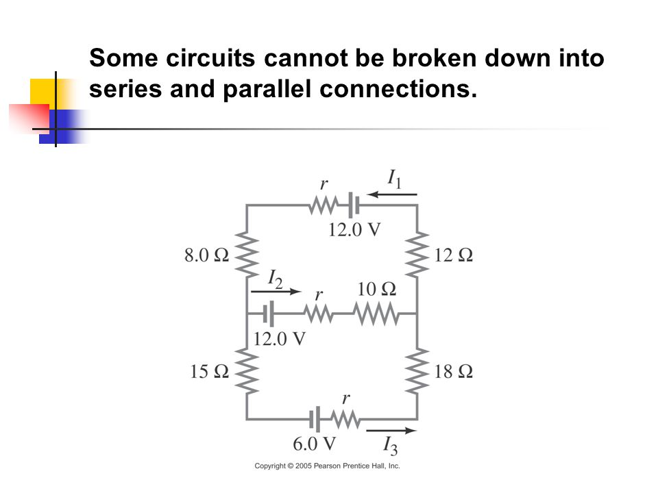 Some circuits cannot be broken down into series and parallel connections.