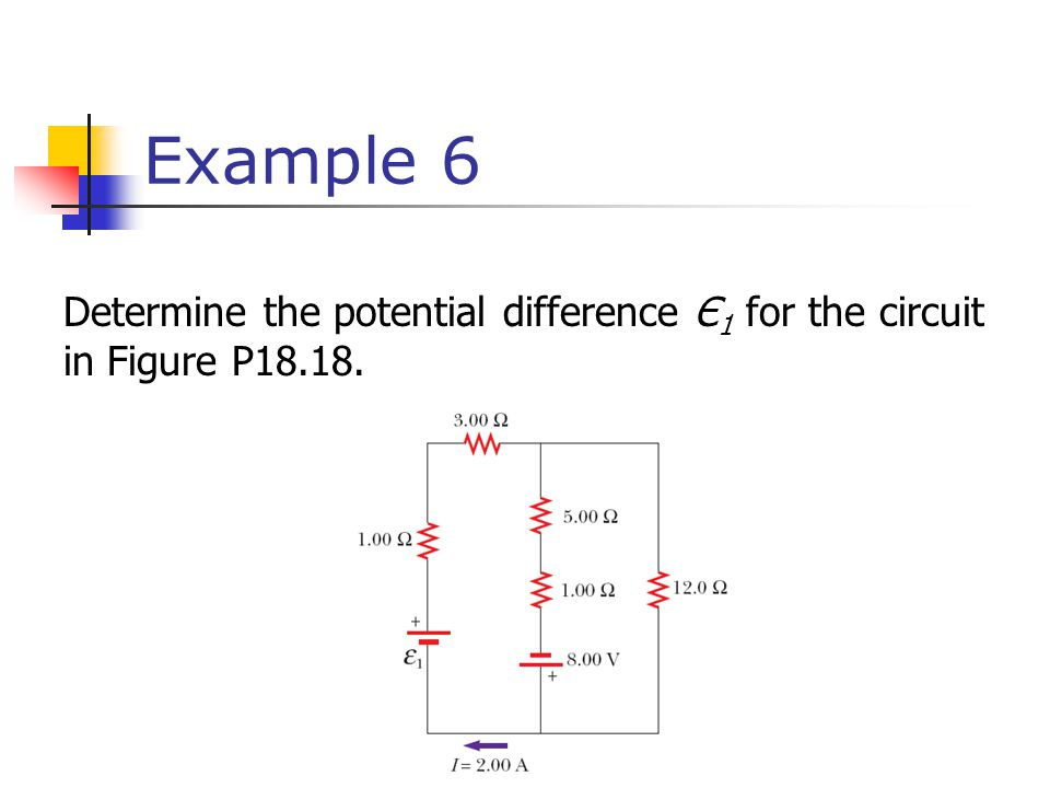 Example 6 Determine the potential difference Є1 for the circuit in Figure P18.18.