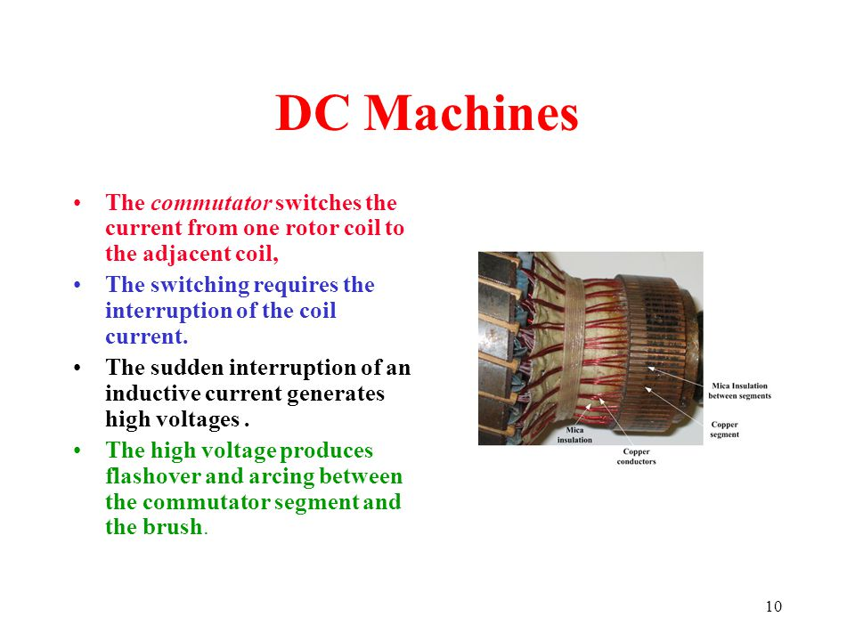 DC Machines The commutator switches the current from one rotor coil to the adjacent coil,