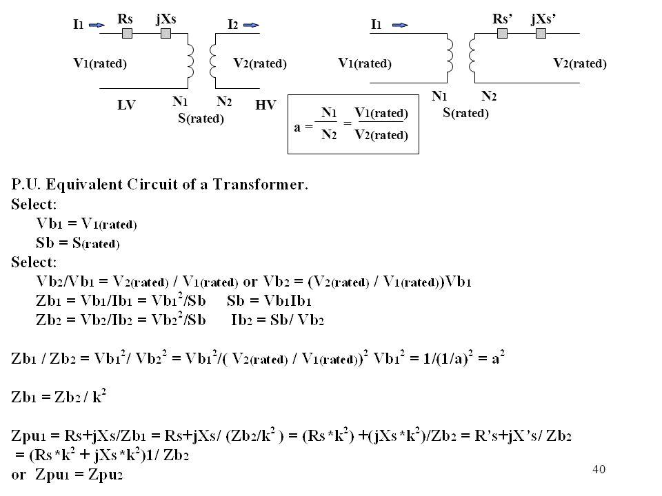 Rs jXs. Rs' jXs' I1. I2. I1. V1(rated) V2(rated) V1(rated) V2(rated) N1. N2. LV. N1. N2.