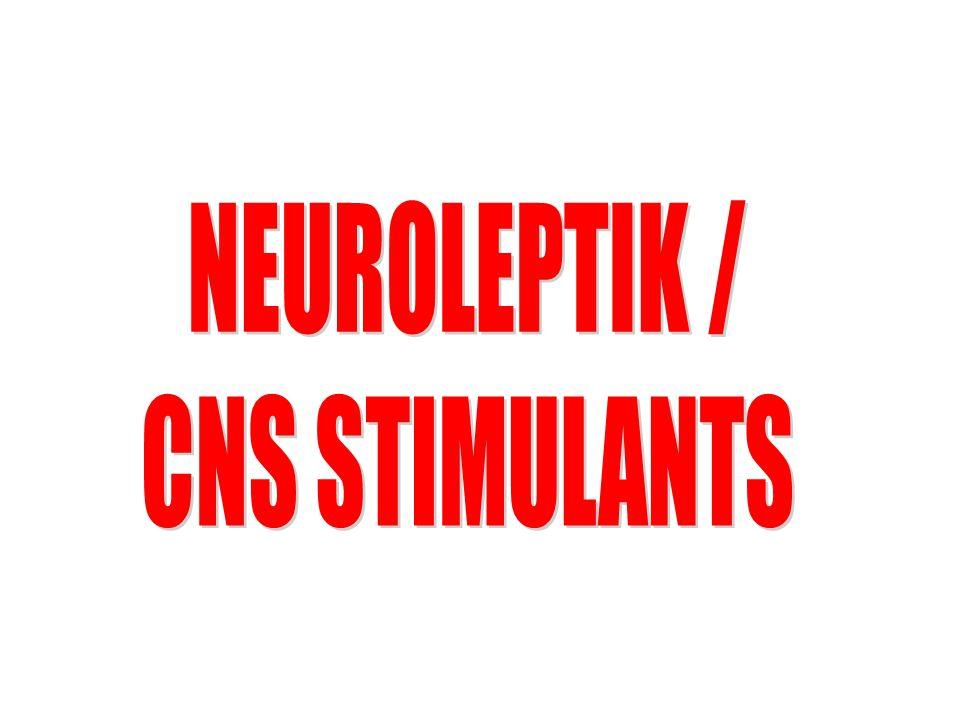 NEUROLEPTIK / CNS STIMULANTS