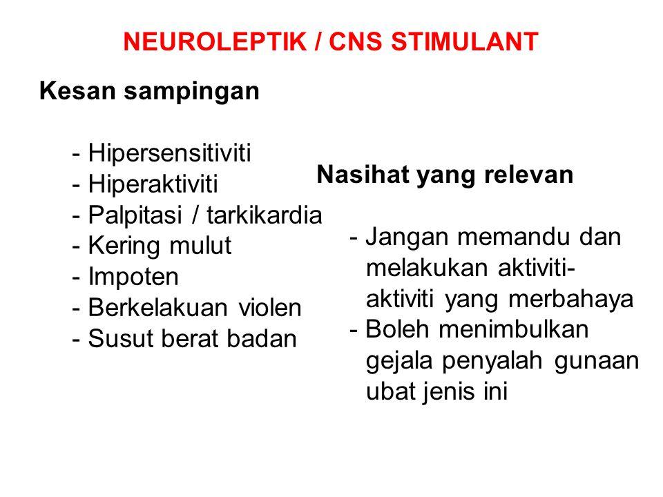 NEUROLEPTIK / CNS STIMULANT