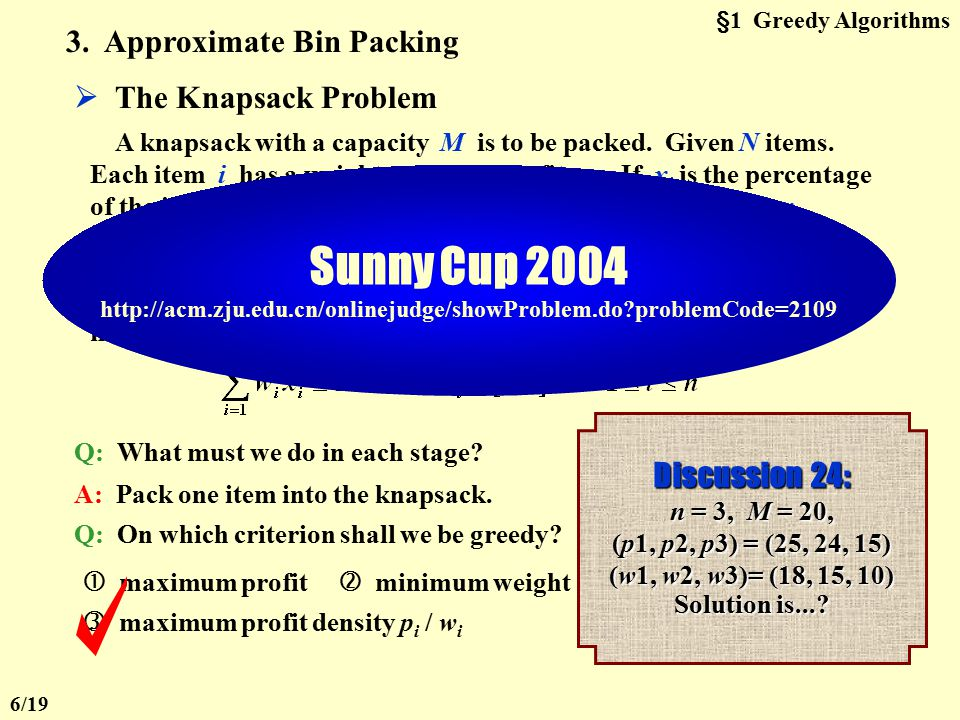 Sunny Cup 2004 3. Approximate Bin Packing  The Knapsack Problem