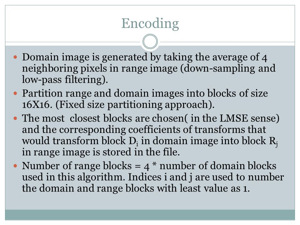 Encoding Domain image is generated by taking the average of 4 neighboring pixels in range image (down-sampling and low-pass filtering).