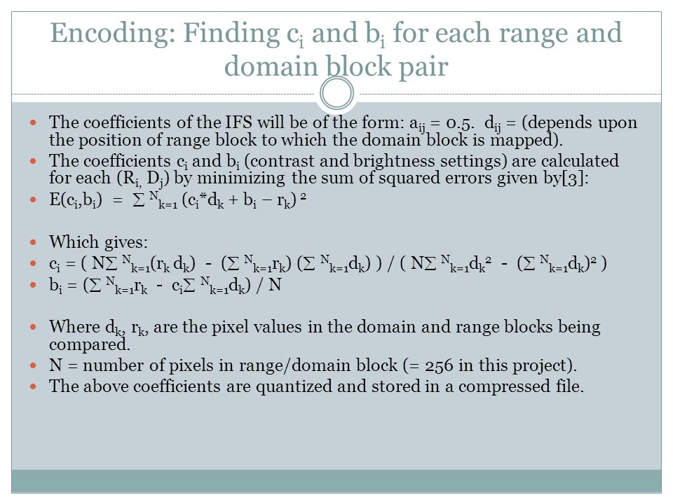 Encoding: Finding ci and bi for each range and domain block pair