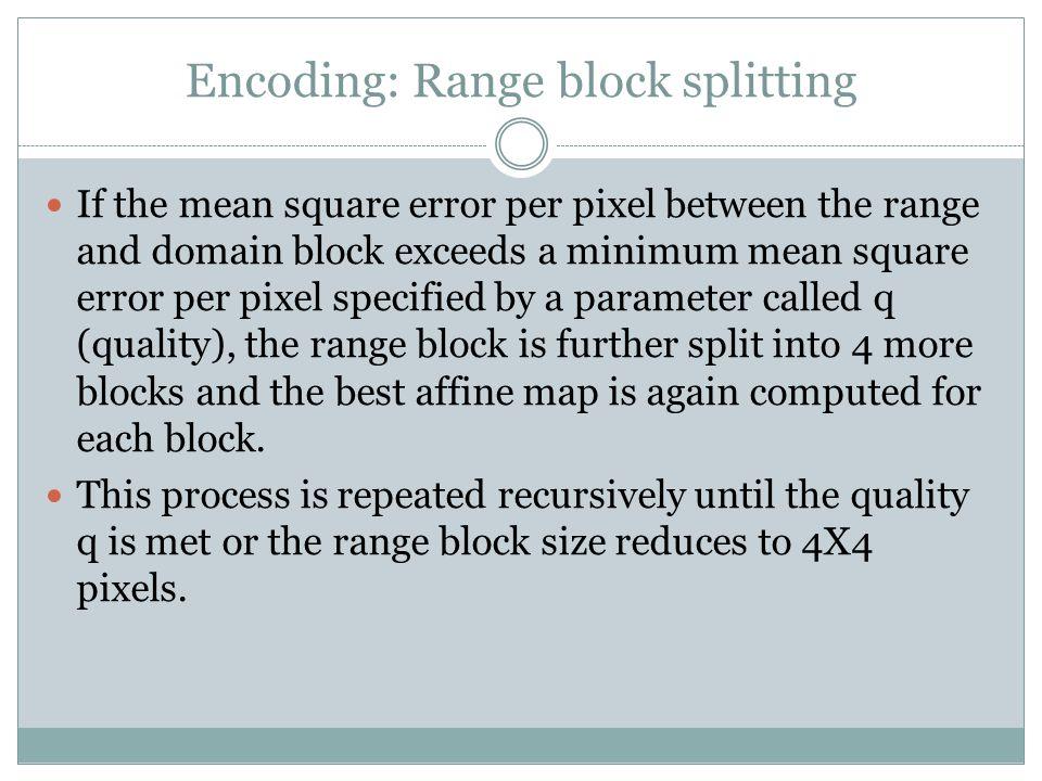Encoding: Range block splitting