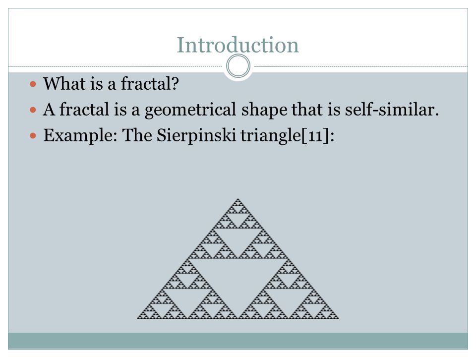 Introduction What is a fractal