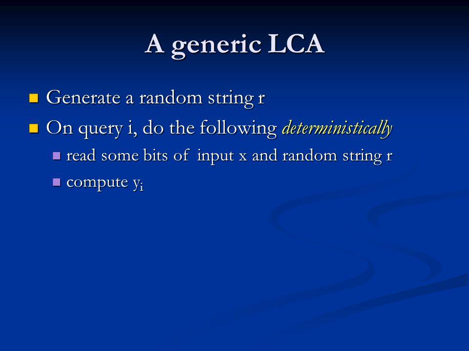 A generic LCA Generate a random string r