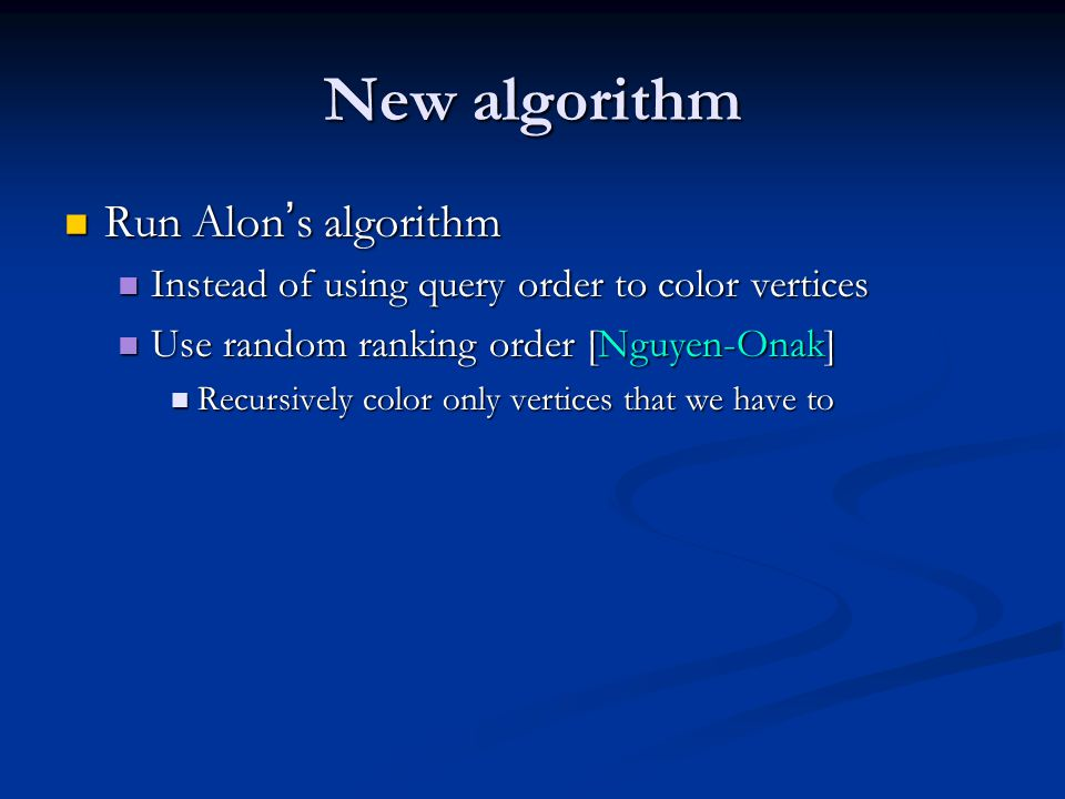 New algorithm Run Alon's algorithm