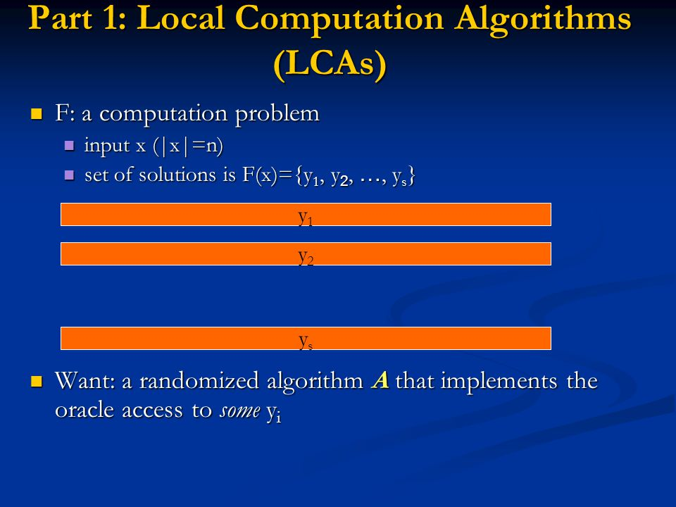 Part 1: Local Computation Algorithms (LCAs)