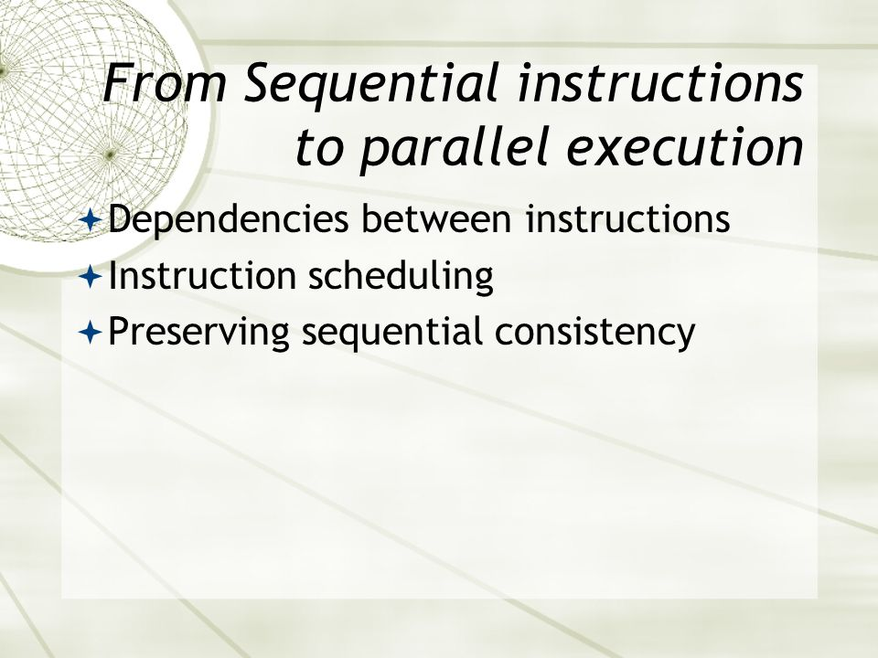 From Sequential instructions to parallel execution