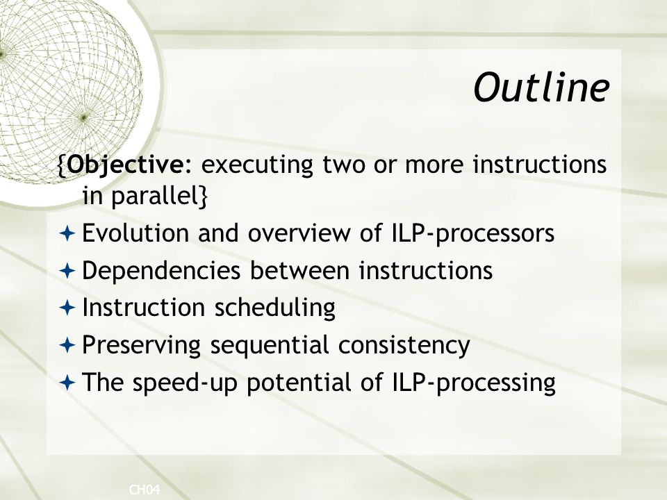 Outline {Objective: executing two or more instructions in parallel}