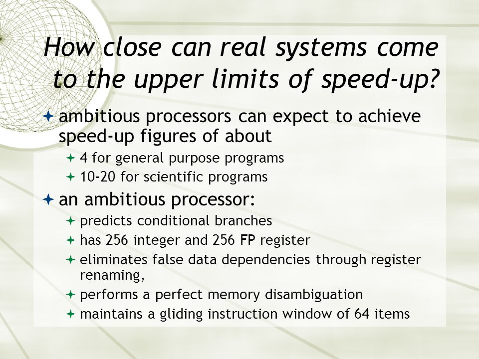 How close can real systems come to the upper limits of speed-up