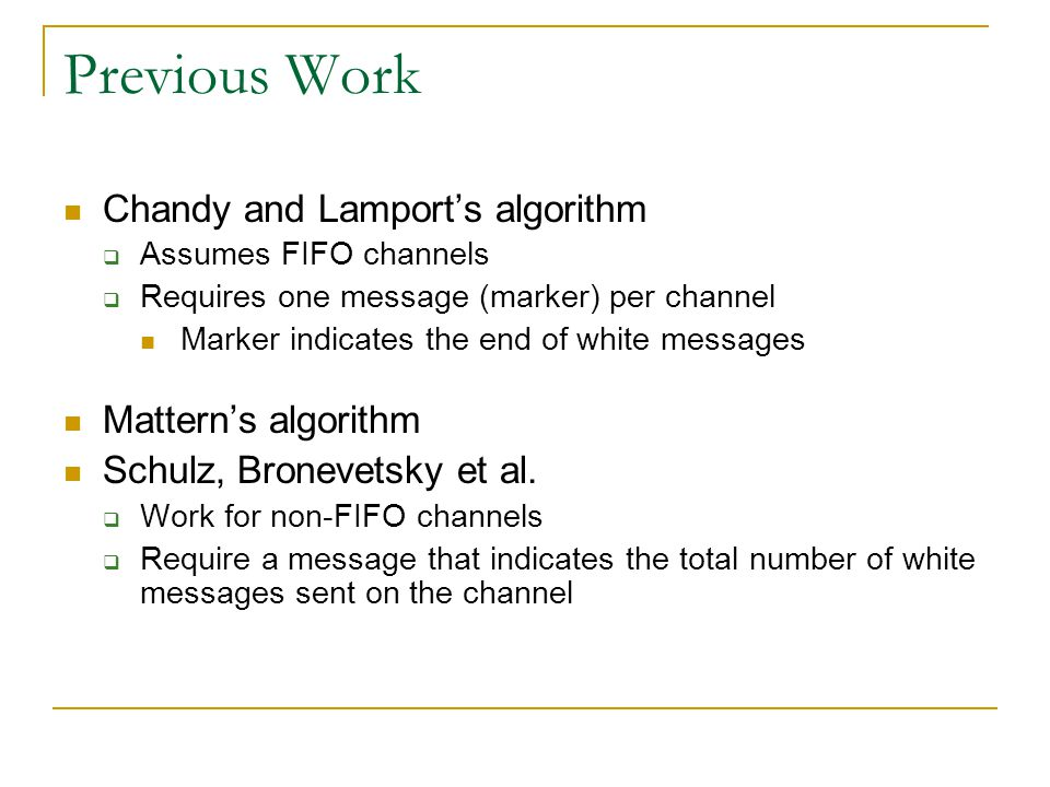 Previous Work Chandy and Lamport's algorithm Mattern's algorithm