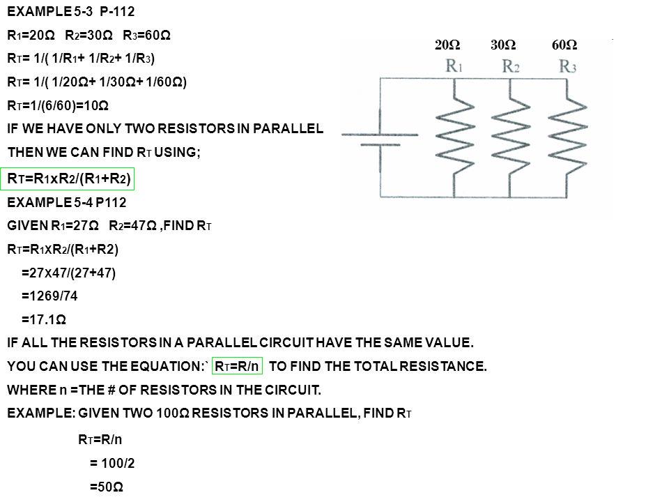 RT=R1xR2/(R1+R2) RT=R/n 20Ω 30Ω 60Ω EXAMPLE 5-3 P-112