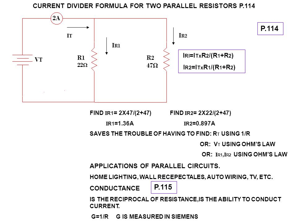 P.114 P.115 CURRENT DIVIDER FORMULA FOR TWO PARALLEL RESISTORS P.114