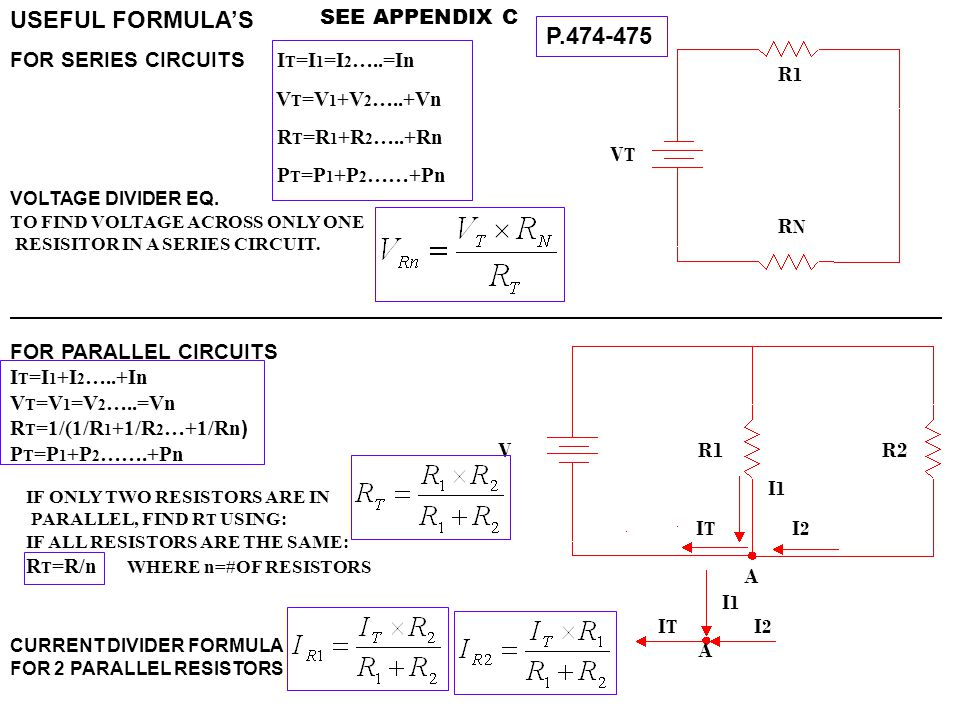 USEFUL FORMULA'S P.474-475 FOR SERIES CIRCUITS IT=I1=I2…..=In