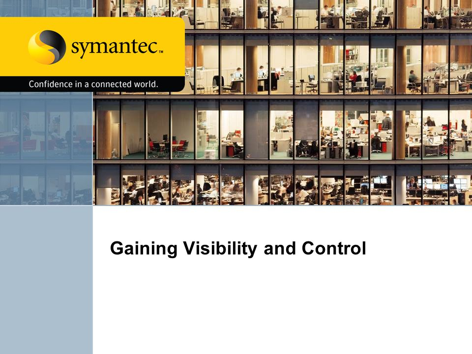 Gaining Visibility and Control