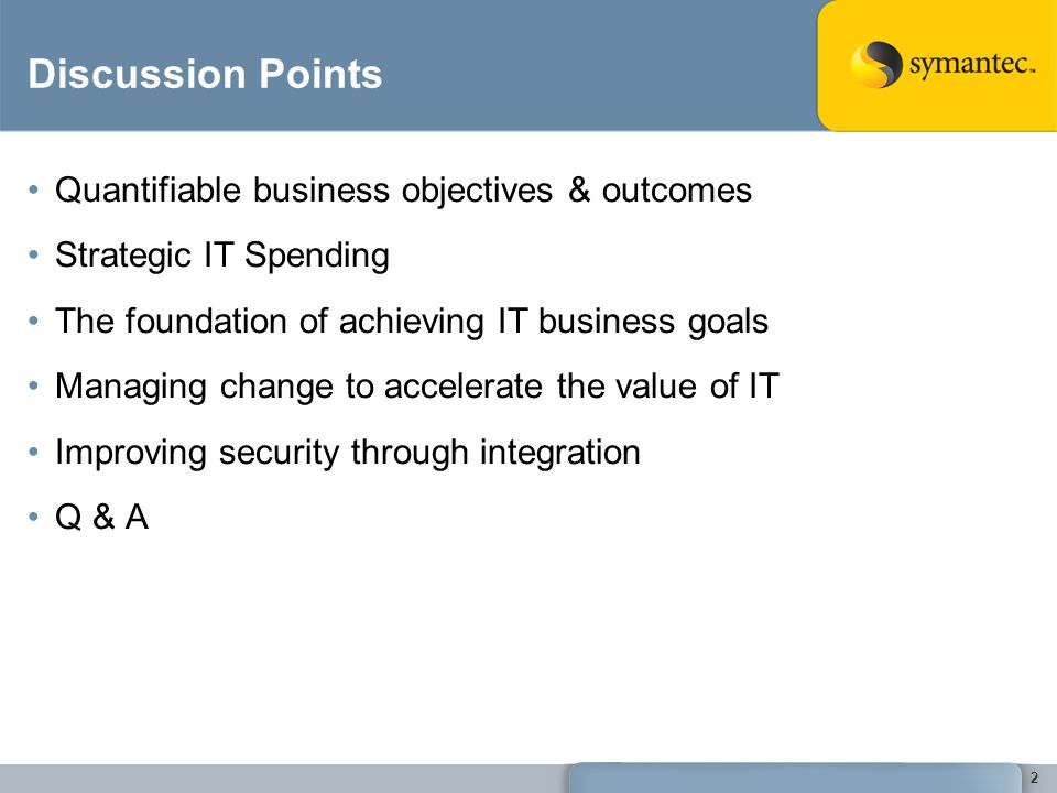 Discussion Points Quantifiable business objectives & outcomes