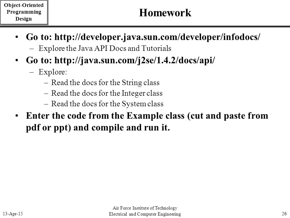 Homework Go to: http://developer.java.sun.com/developer/infodocs/