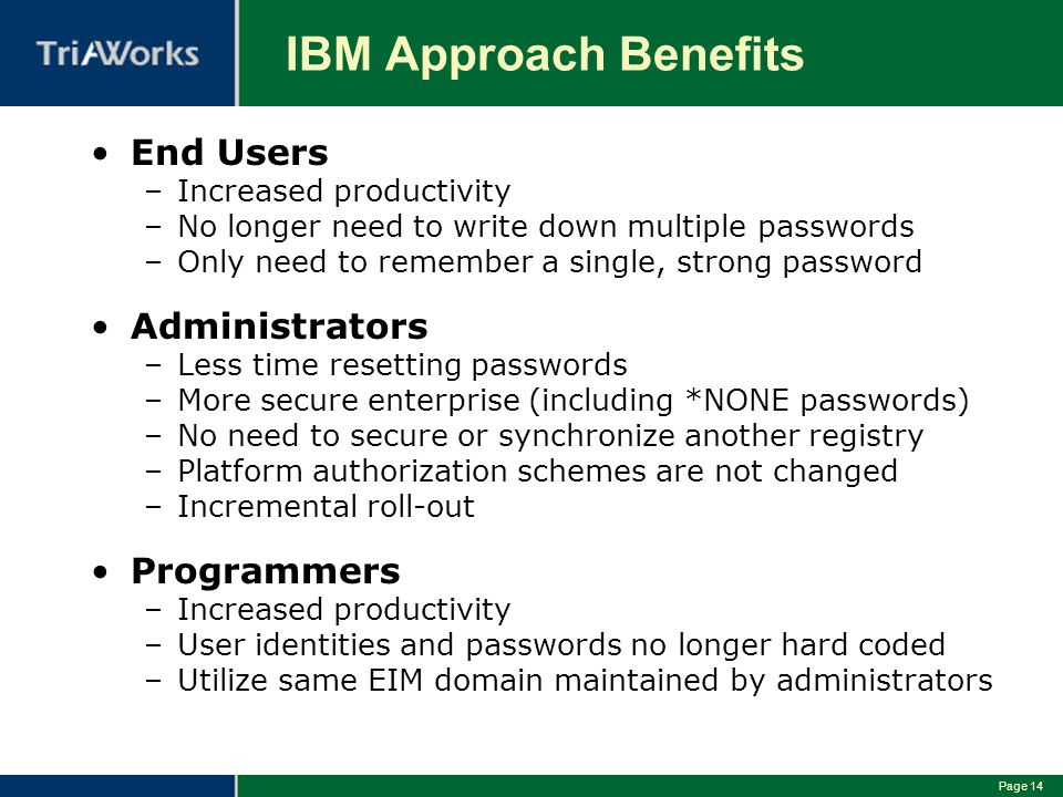 IBM Approach Benefits End Users Administrators Programmers