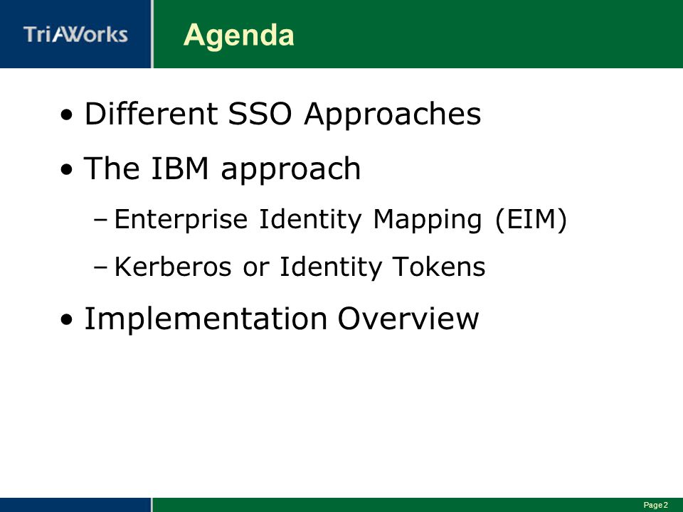 Different SSO Approaches The IBM approach