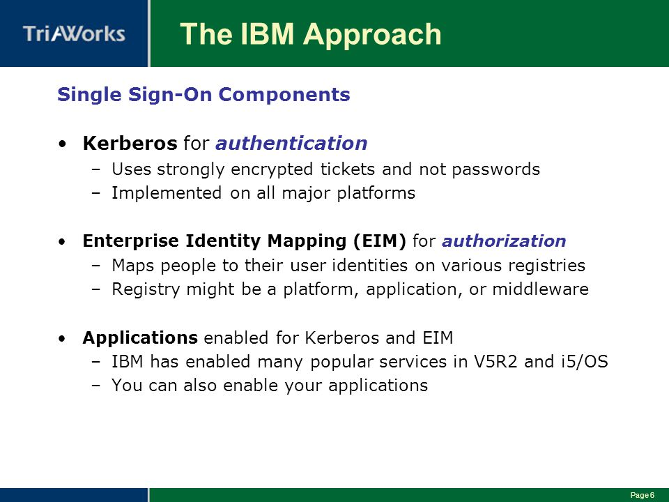The IBM Approach Single Sign-On Components Kerberos for authentication