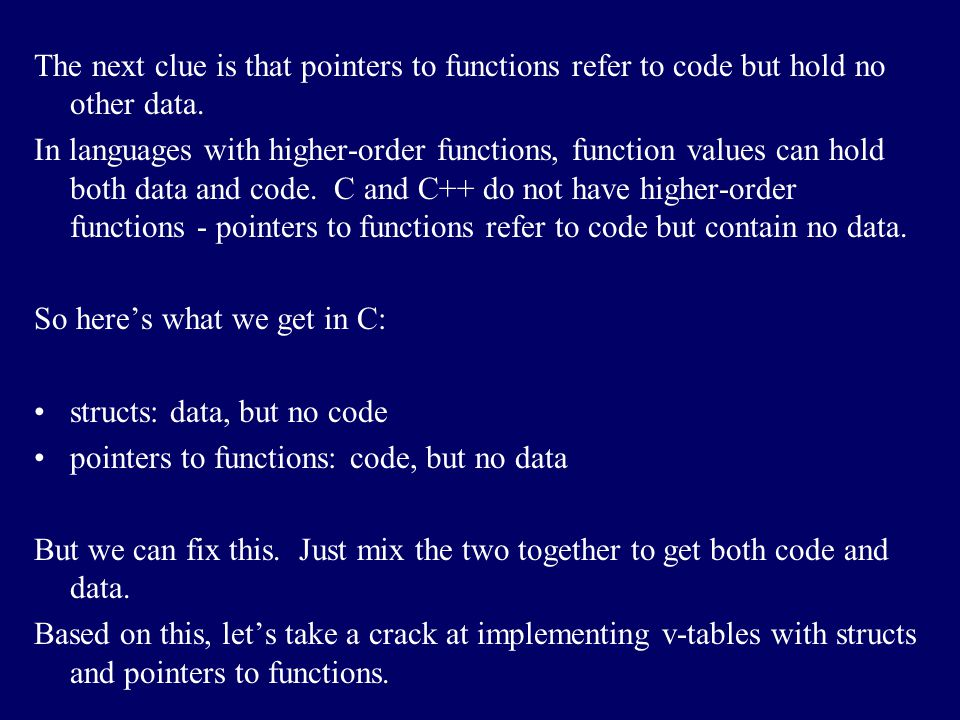 The next clue is that pointers to functions refer to code but hold no other data.