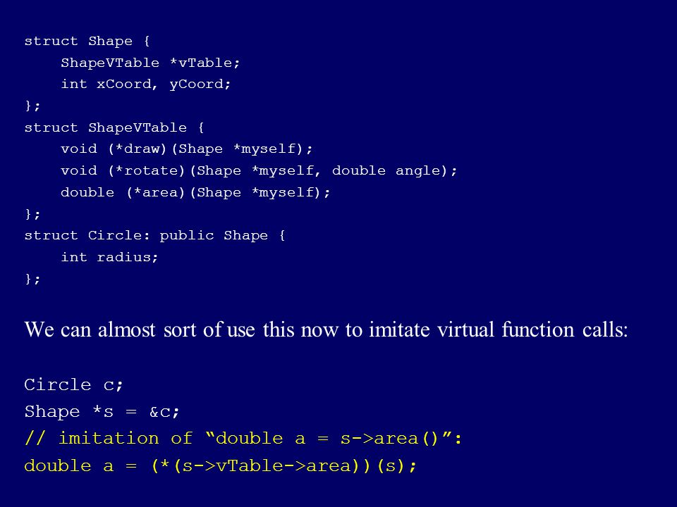 We can almost sort of use this now to imitate virtual function calls: