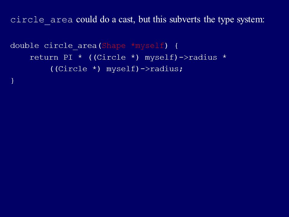 circle_area could do a cast, but this subverts the type system: