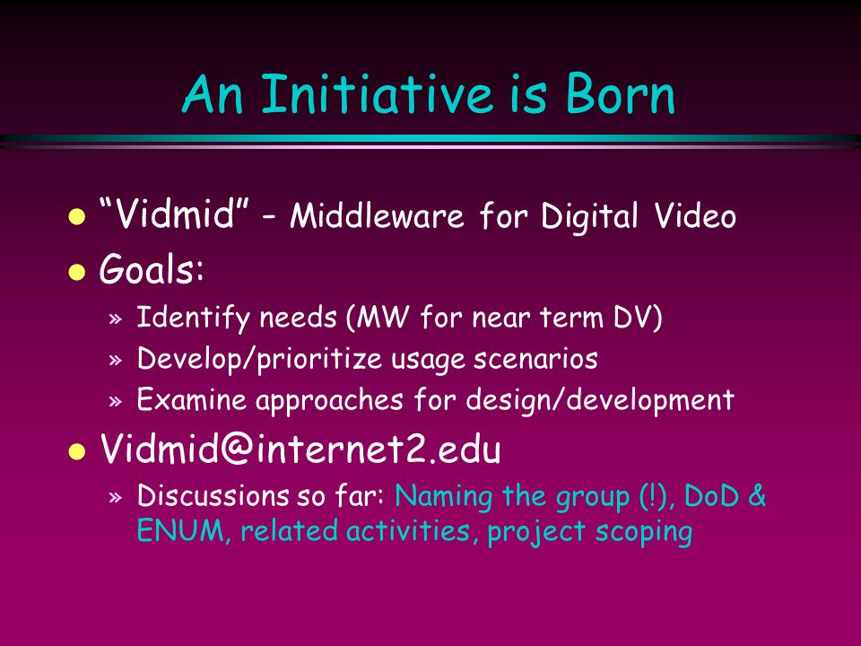 An Initiative is Born Vidmid - Middleware for Digital Video Goals:
