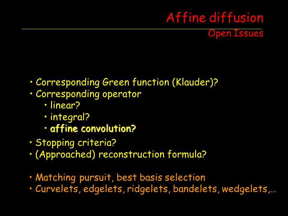 Affine diffusion Open Issues