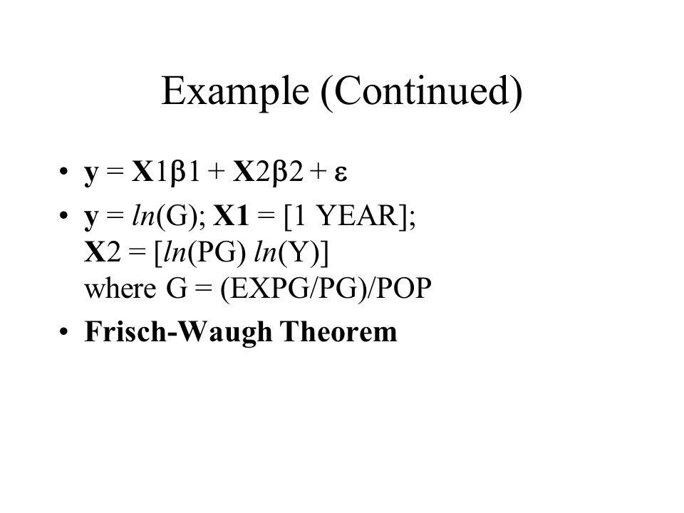 Example (Continued) y = X1b1 + X2b2 + e