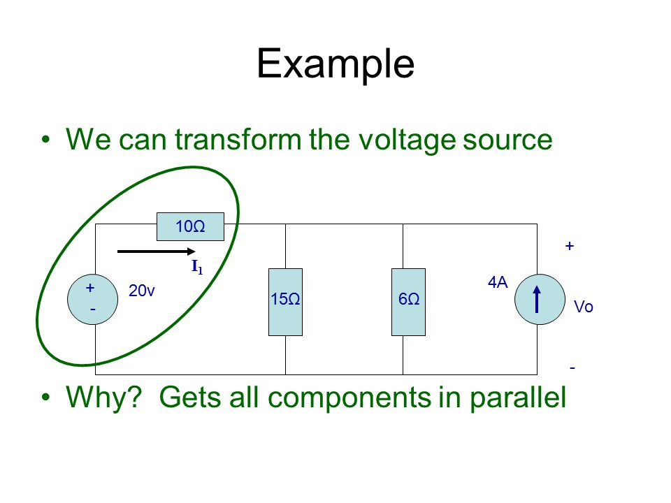 Example We can transform the voltage source