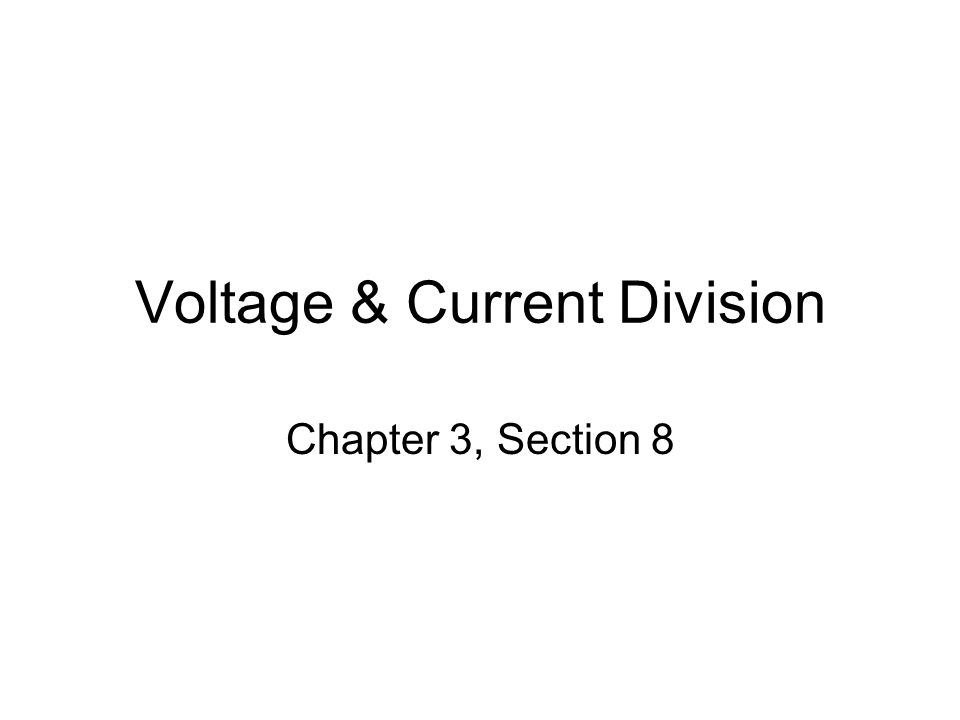 Voltage & Current Division