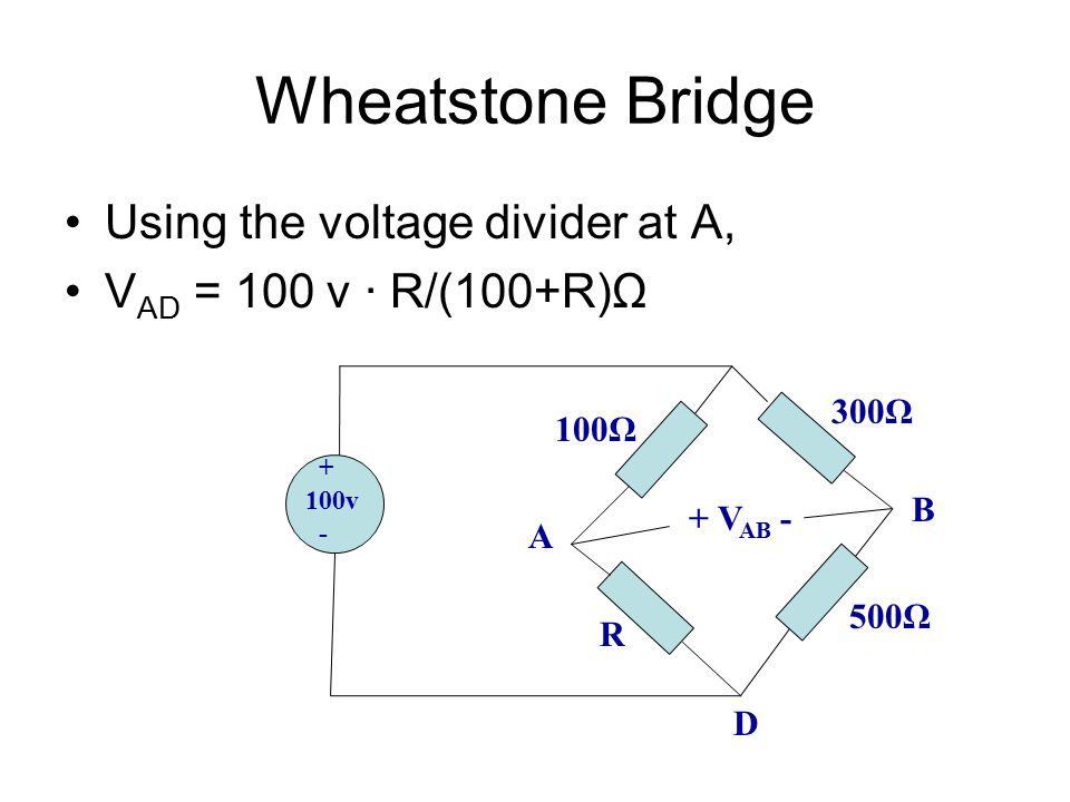 Wheatstone Bridge Using the voltage divider at A,