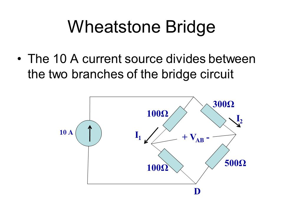 Wheatstone Bridge The 10 A current source divides between the two branches of the bridge circuit. 300Ω.