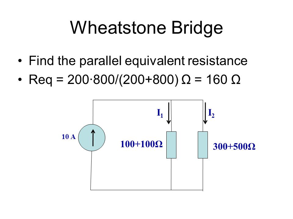 Wheatstone Bridge Find the parallel equivalent resistance