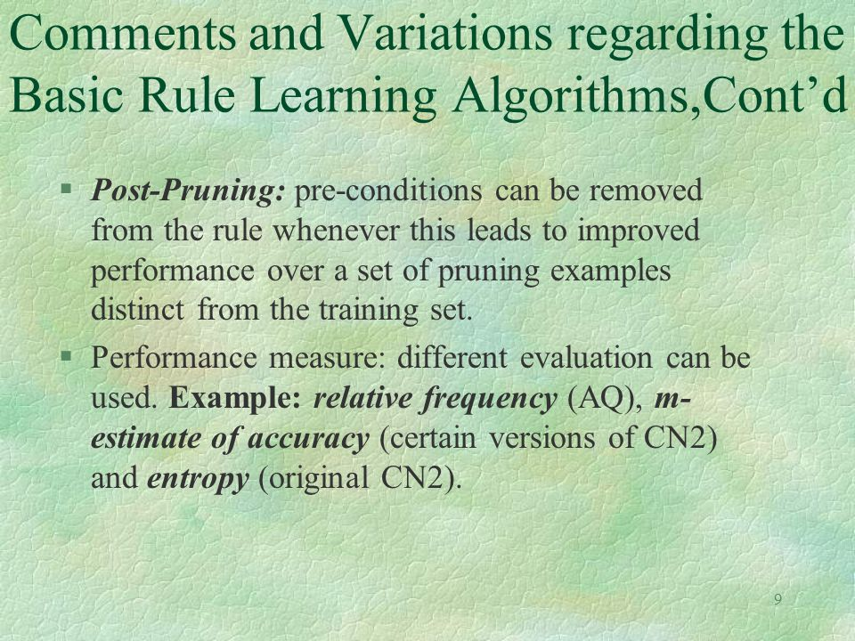 Comments and Variations regarding the Basic Rule Learning Algorithms,Cont'd