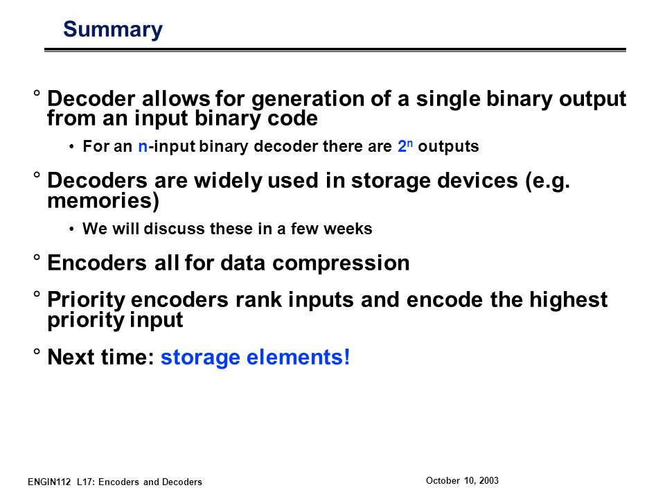 Decoders are widely used in storage devices (e.g. memories)