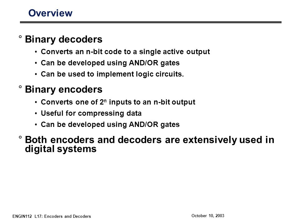 Both encoders and decoders are extensively used in digital systems