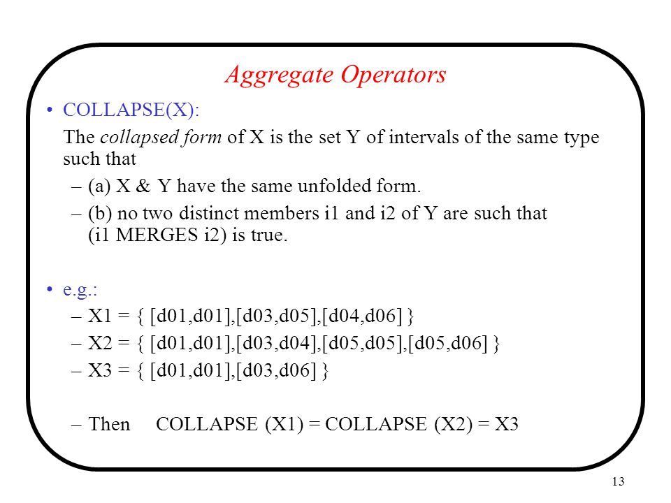 Aggregate Operators COLLAPSE(X):