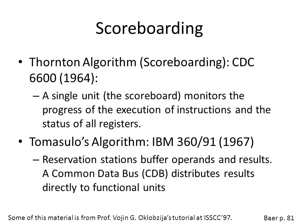 Scoreboarding Thornton Algorithm (Scoreboarding): CDC 6600 (1964):