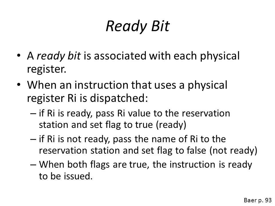 Ready Bit A ready bit is associated with each physical register.