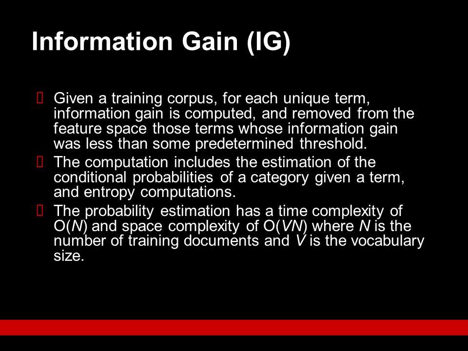Information Gain (IG)
