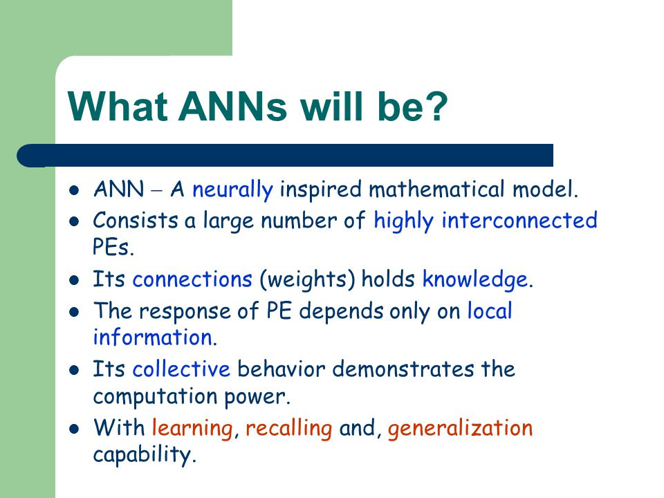 What ANNs will be ANN  A neurally inspired mathematical model.