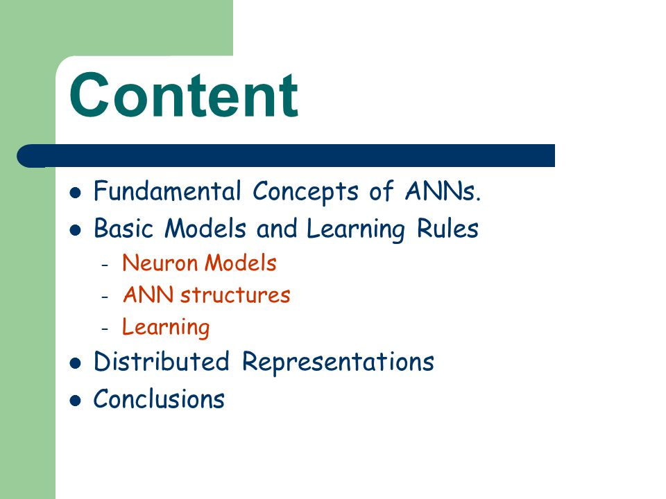 Content Fundamental Concepts of ANNs. Basic Models and Learning Rules